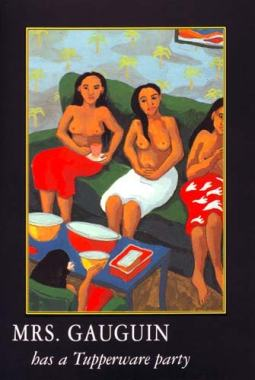 Mrs Gauguin has a tupperware party from 'Great Housewives of Art' (HarperCollins, Viking Penguin, Doubleday)
